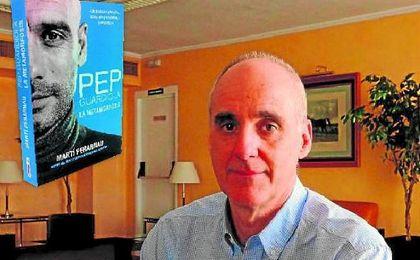 Martí Perarnau acaba de publicar su segundo libro sobre Guardiola, ´Pep Guardiola, la Metamorfosis´.
