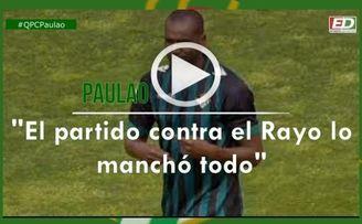 Qué pasó con... Paulao: ´El partido con el Rayo manchó toda mi carrera´