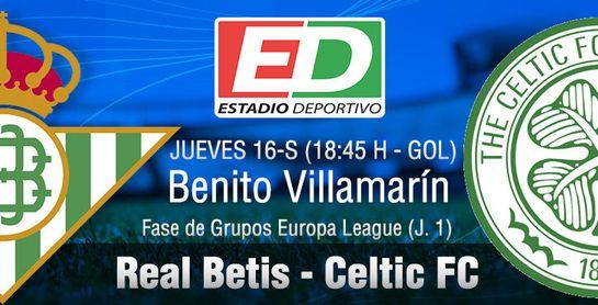 Real Betis-Celtic FC: Estreno en Europa ante un clásico de grato recuerdo